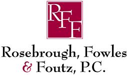 Rosebrough, Fowles & Foutz, P.C.